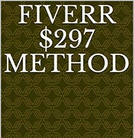 Fiverr $297 Method
